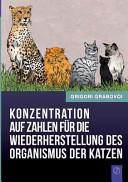 Konzentration auf Zahlen f  r die Wiederherstellung des Organismus der Katzen