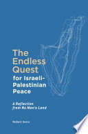 The Endless Quest for Israeli Palestinian Peace