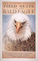 The Audubon Society Field Guide to the Bald Eagle