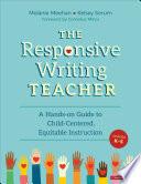 The Responsive Writing Teacher Grades K 5