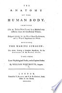 The Anatomy of the Human Body ... Designed ... by Way of Supplement to a Work Entitled, The Marine Surgeon. To which is Subjoined, Some Physiological Tracts, Etc
