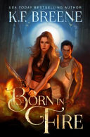 Born in Fire Bestselling Author K F Breene Will Take You On