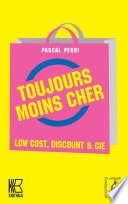 Toujours moins cher  Low Cost  discount e Cie