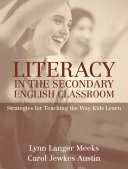 Literacy in the Secondary English Classroom