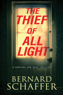 The Thief of All Light From Veteran Police Detective Bernard