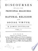 Discourses on All the Principal Branches of Natural Religion and Social Virtue