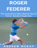 download ebook roger federer: the inspirational story behind one of tennis\' greatest superstars pdf epub