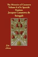 The Memoirs of Casanova Volume 6 of 6  Spanish Passions