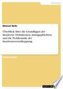 Überblick über die Grundlagen der Insolvenz. Definitionen, Antragspflichten und die Problematik der Insolvenzverschleppung
