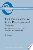 Fact  Faith and Fiction in the Development of Science