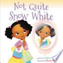 Not Quite Snow White Book PDF