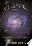 The Love Story of Creation  Book One