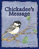 Chickadee s Message