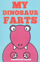 My Dinosaur Farts Humorous Great For Early Readers And A Great