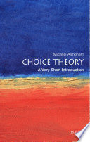 Choice Theory A Very Short Introduction