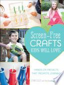 Screen Free Crafts Kids Will Love