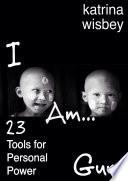 I Am Guru 23 Tools For Personal Power