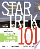 Star Trek 101 A Practical Guide To Who What Where And Why