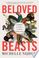 Beloved Beasts  Fighting for Life in an Age of Extinction Book PDF