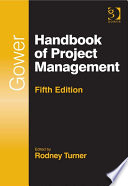 Gower Handbook Of Project Management : the definitive desk reference for project management...