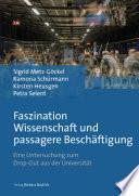 Faszination Wissenschaft und passagere Beschäftigung
