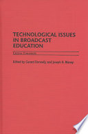 Technological Issues in Broadcast Education