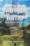 Overcoming Warrior : do circumstances threaten to defeat you? learn to...