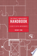 The Project Management Handbook : services, architecture, engineering, local and federal governments, and...
