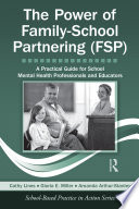 The Power of Family-School Partnering (FSP) Of Every Educational Community Fsp Is A