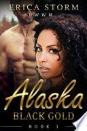 Alaska Black Gold  BWWM Billionaire Interracial Romance  Book 1