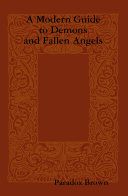 A Modern Guide to Demons and Fallen Angels