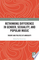 Rethinking Difference in Gender  Sexuality  and Popular Music