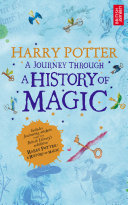 Harry Potter - A Journey Through A History of Magic Book