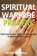 Spiritual Warfare Prayers Wisdom For Success Health Healing And Breakthroughs