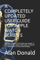 A Completely Updated User Guide For Apple Watch Series 5 [Pdf/ePub] eBook