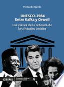 Unesco-1984. Entre Kafka y Orwell