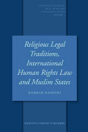 Religious Legal Traditions, International Human Rights Law and Muslim States