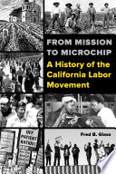 From Mission to Microchip The Labor History Of The Golden State While