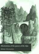 Illustrations of the Passes of the Alps,