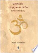 Stefania  Viaggio in India  L antica profezia