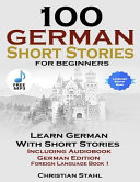 100 German Short Stories for Beginners Learn German with Stories
