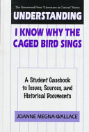 Understanding I Know why the Caged Bird Sings