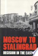 Moscow To Stalingrad : in world war ii. in this...