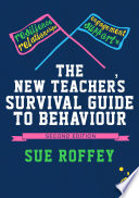 The New Teacher s Survival Guide to Behaviour