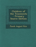 Children of the Tenements - Primary Source Edition