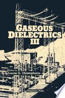 Gaseous Dielectrics Iii