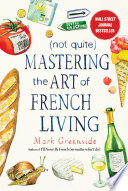 Not Quite  Mastering the Art of French Living Book PDF