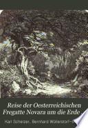 Reise der Oesterreichischen Fregatte Novara um die Erde in den Jahren 1857, 1858, 1859, unter den Befehlen des Commodore B. von Wűllerstorf-Urbair