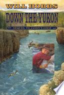 Down the Yukon by Will Hobbs