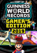 Guinness World Records: Gamer's Edition 2019 : authority on all things videogames. the 12th edition...